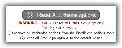 Atahualpa (3.7.9) > Start : Reset ALL theme options
