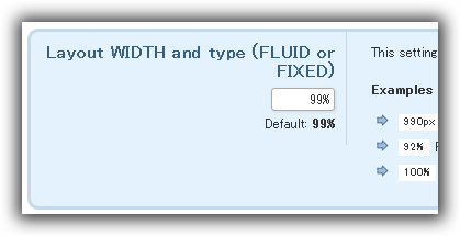 Layout WIDTH and type (FLUID or FIXED)